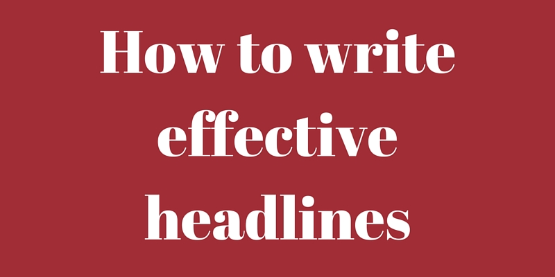 How to write effective headlines