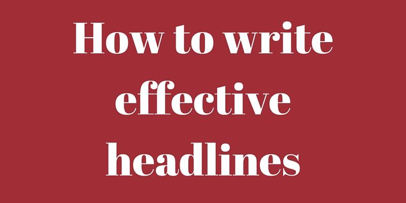 How to write effective headlines